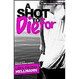 A Shot To Die For (The Ellie Foreman Mysteries 4) ~ Libby Fischer Hellmann