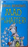 Sergio Aragones Mad As a Hatter (0446347418) by Aragones, Sergio