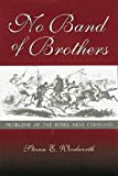 No Band of Brothers: Problems of the Rebel High Command (SHADES OF BLUE & GRAY) (0826212557) by Woodworth, Steven E.