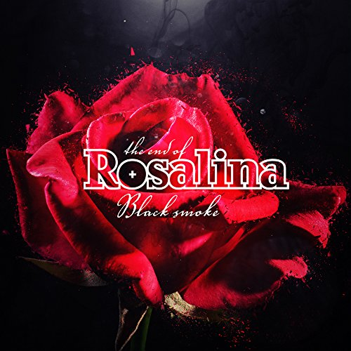 End Of Rosalina - Black Smoke