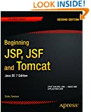 Beginning JSP, JSF and Tomcat: Java Web Development (Expert's Voice in Java)