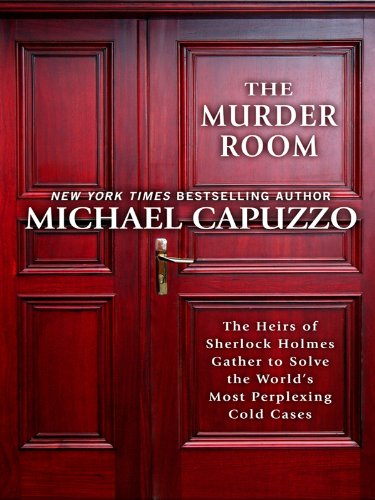 The Murder Room: The Heirs of Sherlock Homes Gather to Solve the World's Most Perplexing Cold Cases (Thorndike Crime Sce