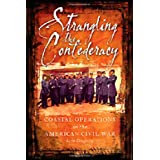 Strangling the Confederacy: Coastal Operations in the American Civil War ~ Kevin Dougherty