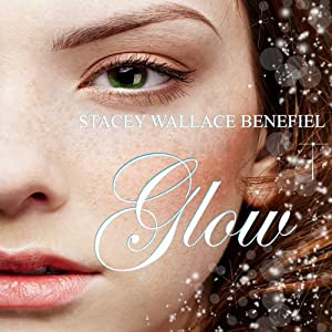 Glow: Zellie Wells, Book 3 | [Stacey Wallace Benefiel]