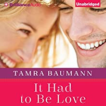 It Had to Be Love: It Had to Be, Book 2 (       UNABRIDGED) by Tamra Baumann Narrated by Kate Rudd