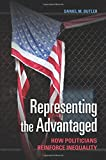 Representing the Advantaged: How Politicians Reinforce Inequality