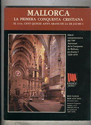 Mallorca. La primera conquesta Cristiana. El 1114, cent quinze anys abans de la de Jaume I