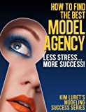 How to Find the Best Model Agency