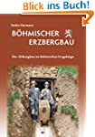 B�hmischer Erzbergbau: Der Altbergbau...