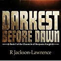 Darkest Before Dawn: The Chronicle of Benjamin Knight, Book 2 Audiobook by R. Jackson-Lawrence Narrated by Michael Ferraiuolo