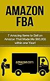 Amazon FBA: Amazon FBA  7 Amazing Items to Sell on Amazon FBA That Made Me $60,000 within One Year! (selling on amazon, amazon fba business, amazon business, ... secrets, how to sell on amazon, amazon)