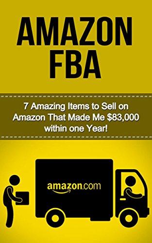 Terry Shepard - Amazon FBA: Amazon FBA 7 Amazing Items to Sell on Amazon FBA That Made Me $60,000 within One Year! (selling on amazon, amazon fba business, amazon business, ... secrets, how to sell on amazon, amazon)