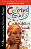 img - for For Colored Girls Who Have Considered Suicide When the Rainbow Is Enuf (text only) by N. Shange book / textbook / text book
