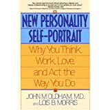 The New Personality Self-Portrait: Why You Think, Work, Love and Act the Way You Do ~ John M. Olddham