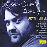If Ever I Would Leave Youby Bryn Terfel