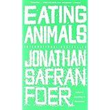 """Eating Animalsvon """"Jonathan Safran Foer"""""""