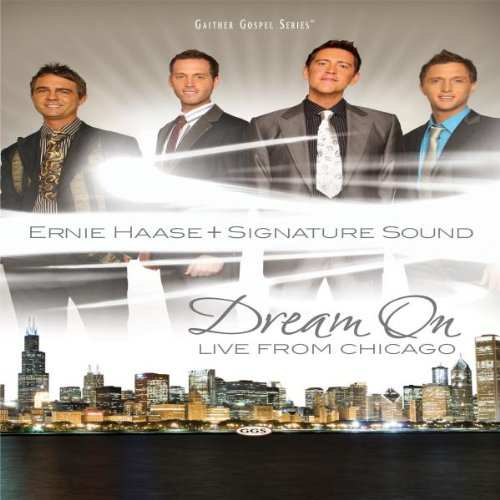 Ernie Haase And Signature Sound: Dream On - Live From Chicago [DVD] [2008]
