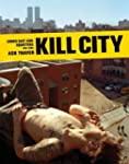 Kill City: Lower East Side Squatters...