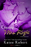 Chasing Mrs. Right (A Come Undone Novel) (Entangled Brazen)