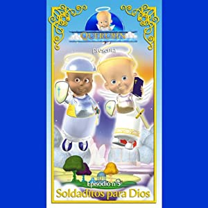 Querubín: Episodio 5 - Soldaditos para Dios [Cherubin: Episode 5: Soldiers for God] Audiobook