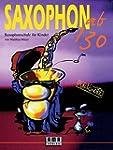 Saxophon ab 130: Saxophonschule f�r K...