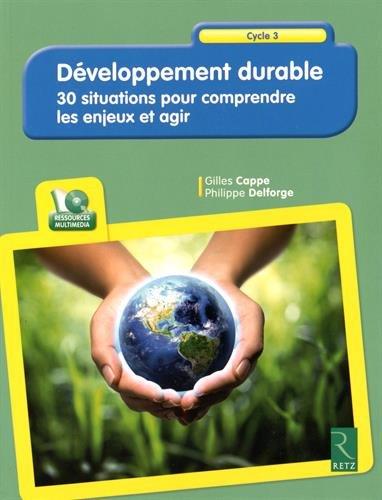 Développement durable : 30 situations pour comprendre les enjeux et agir