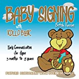 Baby Signing with Rollo Bear: British Version: BSL Versionby Paul Brar