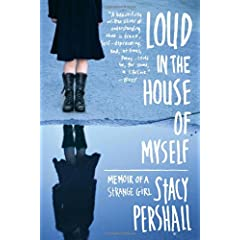 Learn more about the book, Loud In The House of Myself: Memoir of a Strange Girl