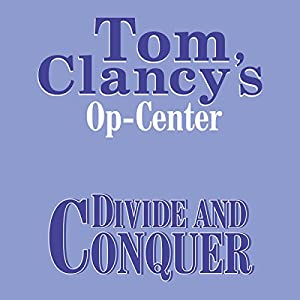 Divide and Conquer: Tom Clancy's Op-Center #7 | [Tom Clancy, Steve Pieczenik, Jeff Rovin]