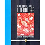 Prentice Hall Literature: World Masterpieces, Grade 12, Penguin Edition, Student Edition