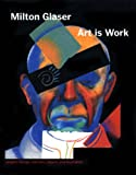 Art is Work: Graphic Design, Interiors, Objects and Illustration (0715637584) by Glaser, Milton