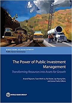 The Power Of Public Investment Management: Transforming Resources Into Assets For Growth (Directions In Development)