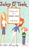 Julep O'Toole: Confessions of a Middle Child (Julep O'Toole)