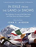 img - for In Exile from the Land of Snows: The Definitive Account of the Dalai Lama and Tibet Since the Chinese Conquest book / textbook / text book