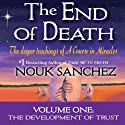 The End of Death - Volume One Audiobook by Nouk Sanchez Narrated by Nouk Sanchez
