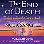 The End of Death - Volume One | Nouk Sanchez