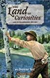 The Land of Curiosities (Book 2): Lost in Yellowstone, 1872-1873 (The Land of Curiosities (the Ecoseekers Collection))