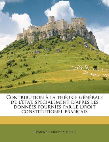 Contribution à la théorie générale de l'état, spécialement d'après les données fournies par le Droit constitutionel français Volume 02