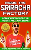 img - for Inside The SRIRACHA Factory: Bernie Mouth Fires It Up! book / textbook / text book