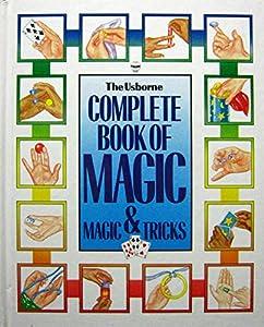 The Usborne Complete Book of Magic & Magic Tricks