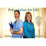 Prescription for Life ~ Christopher Foetisch M.D.