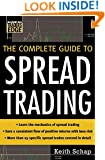 The Complete Guide to Spread Trading (McGraw-Hill Traderâ(TM)s Edge Series)