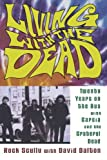 img - for Living with the Dead: Twenty Years on the Bus with Garcia and the Grateful Dead book / textbook / text book