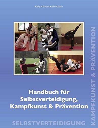 Handbuch für Selbstverteidigung,             Kampfkunst & Prävention  [Sach, Kelly H. - Sach, Kelly N.] (Tapa Blanda)