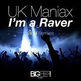UK Maniax-I'm A Raver 2k14