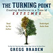 The Turning Point: Creating Resilience in a Time of Extremes   [Gregg Braden]