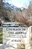 img - for Courage of the 49ers: A Story of the California Gold Rush book / textbook / text book