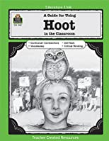 A Guide for Using Hoot in the Classroom (Literature Units)