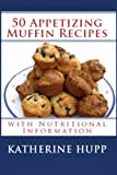 50 Appetizing Muffin Recipes with Nutritional Information