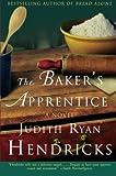 The Baker's Apprentice: A Novel (0060726180) by Hendricks, Judith R.